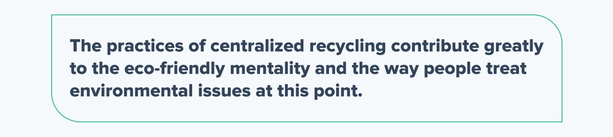 The practices of centralized recycling