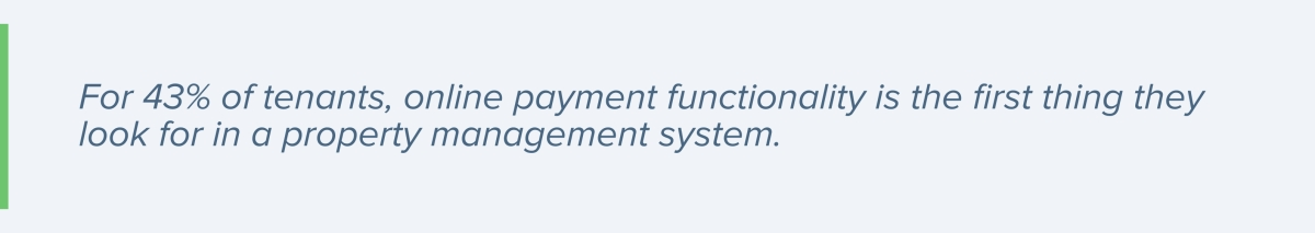 43% of tenants at first are looking for online payment functionality